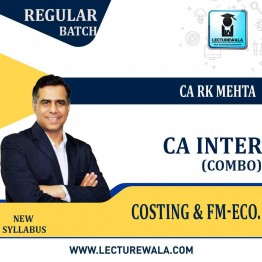 CA Inter Combo (Costing + Fm - Eco)  Regular Course New Syllabus : Video Lecture + Study Material By  CA RK Mehta (For Nov. 2021 & May 2022)