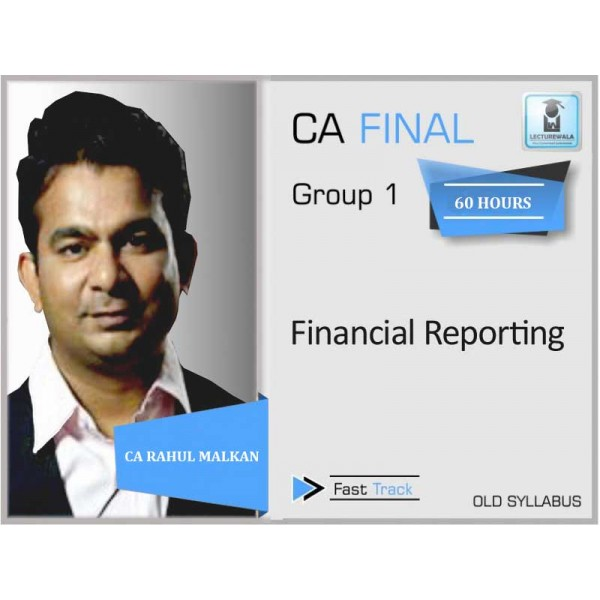 CA Final Financial Reporting (Excluding As) Crash Course Old Syllabus : Video Lecture + Study Material By CA Rahul Malkan (For May 2020 & Nov. 2020)