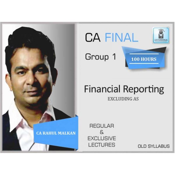 CA Final Financial Reporting Regular Course Old Syllabus : Video Lecture + Study Material By CA Rahul Malkan (For May 2020 & Nov. 2020)