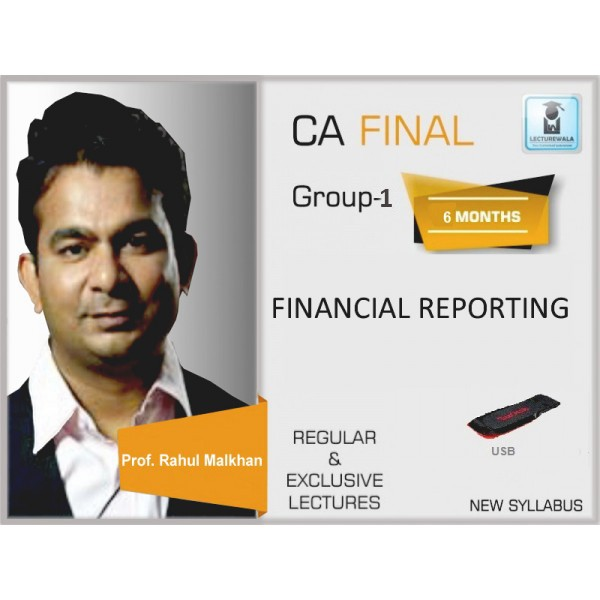 CA Final Financial Reporting New Syllabus Full Course (May19 & onwards ) by Proff. Rahul Malkan