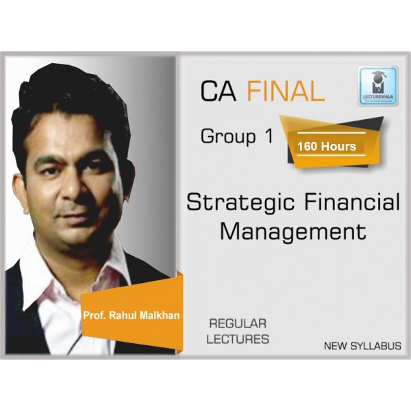 CA Final Strategic Financial Management Regular Course New Syllabus : Video Lecture + Study Material By Prof. Rahul Malkan (For May 2020 & Nov. 2020)
