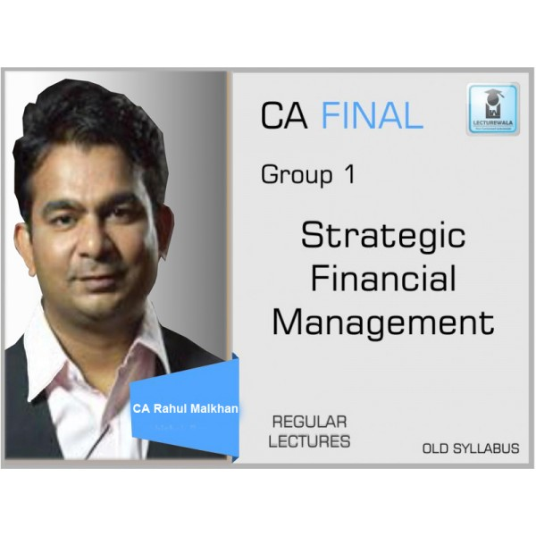CA Final SFM Regular Course Old syllabus : Video Lecture + Study Material By Prof. Rahul Malkan (For May 2020 & Nov. 2020)