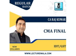 CMA Final IDT(CUSTOM + GST + FTP) Regular Batch Course New Recording : Video Lecture + Study Material By CA Raj Kumar (For June / Dec. 2021)