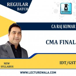 CMA Final IDT(CUSTOM + GST + FTP) Regular Batch Course New Recording : Video Lecture + Study Material By CA Raj Kumar (For Dec. 2021)