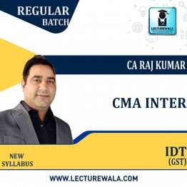 CMA Inter IDT (GST) Full Course New Recording : Video Lecture + Study Material By CA Raj Kumar (For Dec. 2021)