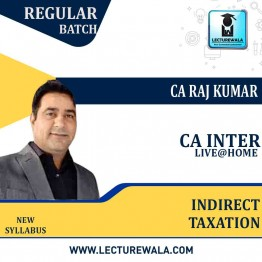 CA Inter Indirect Taxation Live @ Home (pre - order) Regular batch : Video Lecture + Study Material By CA Raj Kumar (For MAY 2022 / NOV 2022)