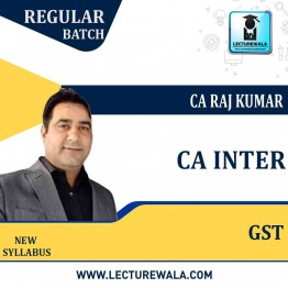 CA Inter GST (Taxation) New Syllabus Regular Course : Video Lecture + Study Material by CA Raj Kumar (For May 2021)