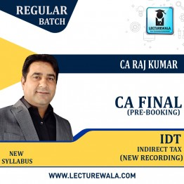 CA Final IDT (Custom + GST + FTP) New Recording (Pre-Booking) Regular Course : Video Lecture + Study Material By CA Raj Kumar (For May 2022 & Nov. 2022)