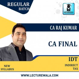 CA Final IDT (Custom + GST + FTP) Regular Course : Video Lecture + Study Material By CA Raj Kumar (For May & Nov. 2021)