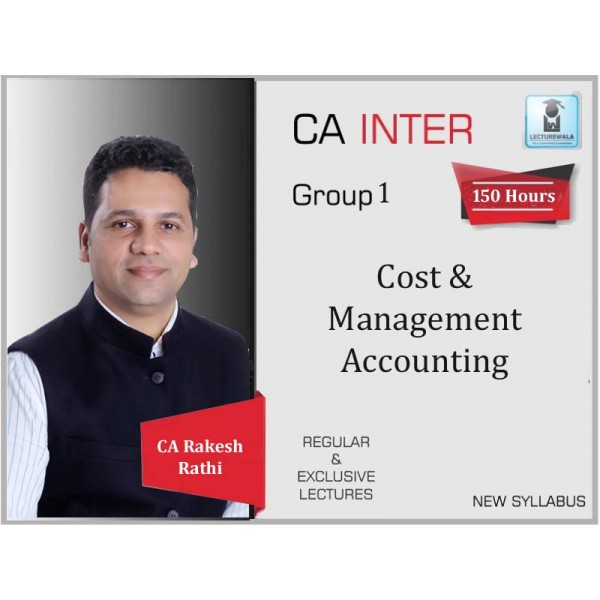CA Inter Cost & Management Accounting New Syllabus : Video Lecture + Study Material by CA Rakesh Rathi (For May 2020 & Nov. 2020)
