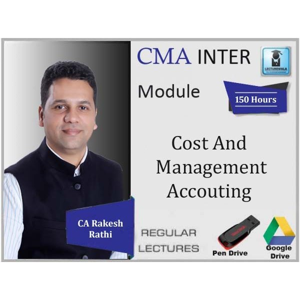 CMA Inter Cost & Management Accounting New Syllabus : Video Lecture + Study Material by CA Rakesh Rathi (For May 2020 & Nov. 2020)