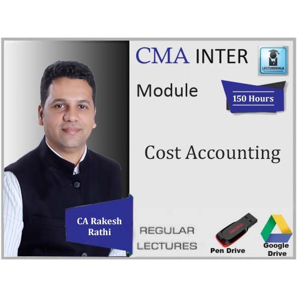 CMA Inter Paper 8 Cost Accounting New Syllabus : Video Lecture + Study Material by CA, CMA Rakesh Rathi (For June 2020 & Dec. 2020)