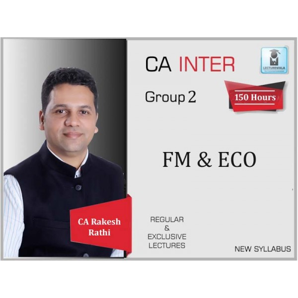 CA Inter FM & Eco Regular Course New Syllabus : Video Lecture + Study Material By CA Rakesh Rathi (For Nov. 2020 & Onwards)