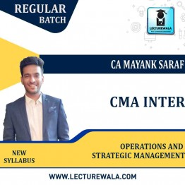 CMA Inter Operations and Strategic Management New Syllabus Regular Course : Video Lecture + Study Material by CA Mayank Saraf (For DEC 2021 / JUNE 2022)