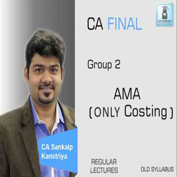 CA Final AMA Only Cost : Video Lecture + Study Material By CA Sankalp Kanstiya (For May 2020 & Onwards)