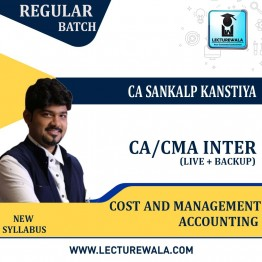 CA / CMA Inter Cost And Management Accounting (Live With Backup) Regular Course New Syllabus : Video Lecture + Study Material By  CA Sankalp Kanstiya (For Nov. 2021 & Onwards)