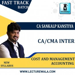 CA  / CMA Inter Cost And Management Accounting Crash Course New Syllabus : Video Lecture + Study Material By  CA Sankalp Kanstiya (For Nov. 2021 & Onwards)