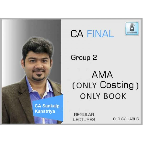 CA Final AMA Only Cost Regular Course : Video Lecture + Study Material By CA Sankalp Kanstiya (For Nov. 2019 & Onwards)