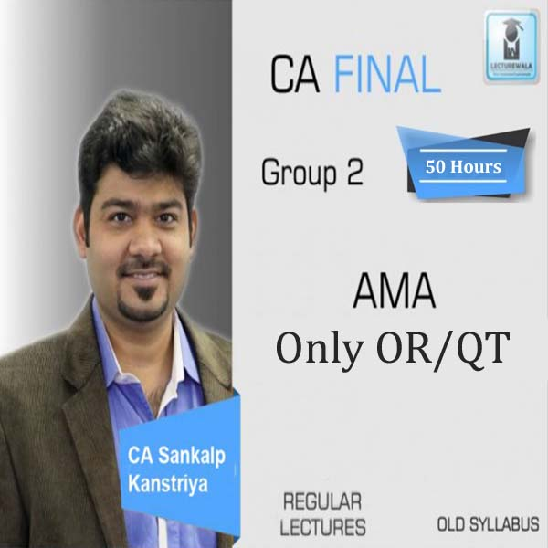 CA Final AMA Only OR : Video Lecture + Study Material By CA Sankalp Kanstiya (For May 2020 & Onwards)