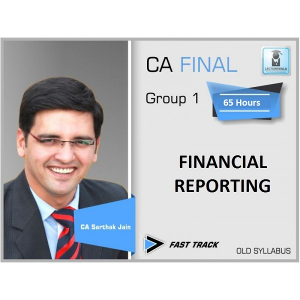CA Final FR Old Syllabus Crash Course : Video Lecture + Study Material By CA Sarthak Jain (For Nov. 2019 & Onwards)