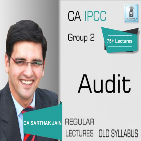 CA Ipcc Audit Regular Course NEW Syllabus : Video Lecture + Study Material By CA Sarthak Jain (For Nov. 2019 & Onwards)