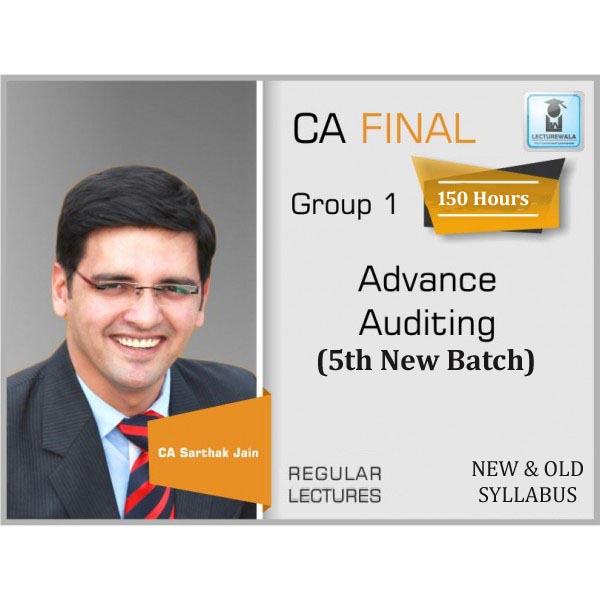 CA Final Audit New And Old Syllabus Regular Course 5th New Batch : Video Lecture + Study Material By CA Sarthak Jain (For June 2020 to Nov. 2021)
