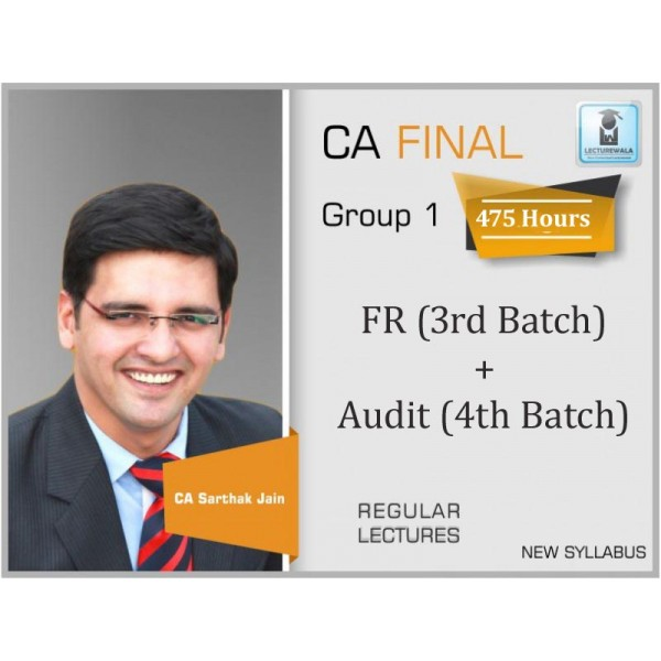 CA Final FR (3rd Batch) & Audit (4th Batch) New Syllabus COMBO : Video Lecture + Study Material by CA Sarthak Jain (For May 2020 to Nov. 2021)