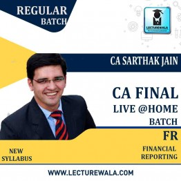 CA Final Financial Reporting Live at Home Batch Regular Course : Video Lecture + Study Material By CA Sarthak Jain (For May 2021 to Nov. 2022)