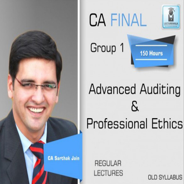 CA Final Audit Old Syllabus Regular Course : Video Lecture + Study Material By CA Sarthak Jain (For May 2020 to Last Attempt )