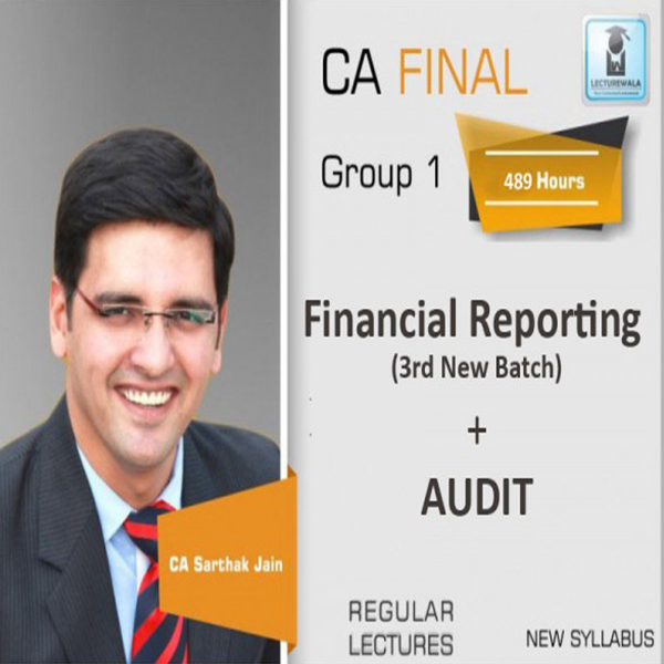 CA Final FR (3rd Batch) & Audit New Syllabus COMBO : Video Lecture + Study Material by CA Sarthak Jain (For May 2020 to Nov. 2021)