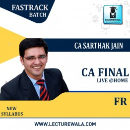 CA Final FR Faster Live @ Home Batch (Pre-Booking) New Syllabus Regular Course : Video Lecture + Study Material By CA Sarthak Jain (For Nov 2021 to Nov. 2022)