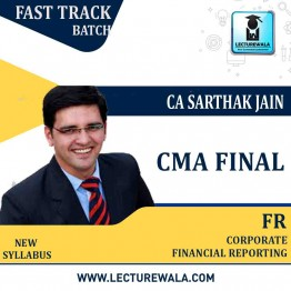 CMA Final Corporate Financial Reporting Latest Batch Crash Course : Video Lecture + Study Material By CA Sarthak Jain (For Dec. 2020, June 2021 & Dec. 2021)