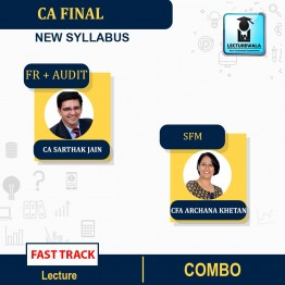 CA Final FR and Audit and SFM (Rapid) New Syllabus Fast Track Combo : Video Lecture + Study Material By CA Sarthak Jain and CA Archana Khetan  (For Nov. 2021)