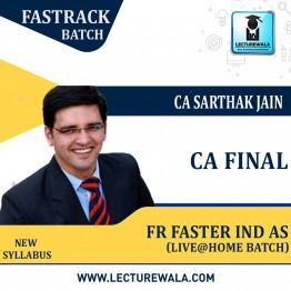 FR Faster Ind AS 2021 Live@Home Batch Fastrack Course : Video Lecture + Study Material By CA Sarthak Jain (For Nov 2021 & Onwards)