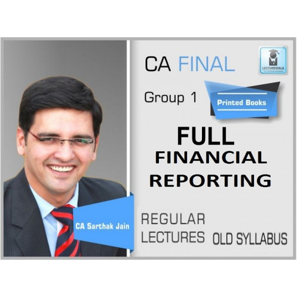 CA FINAL OLD SYLLABUS : COMPLETE FINANCIAL REPORTING BY CA SARTHAK JAIN (FOR MAY 2019)