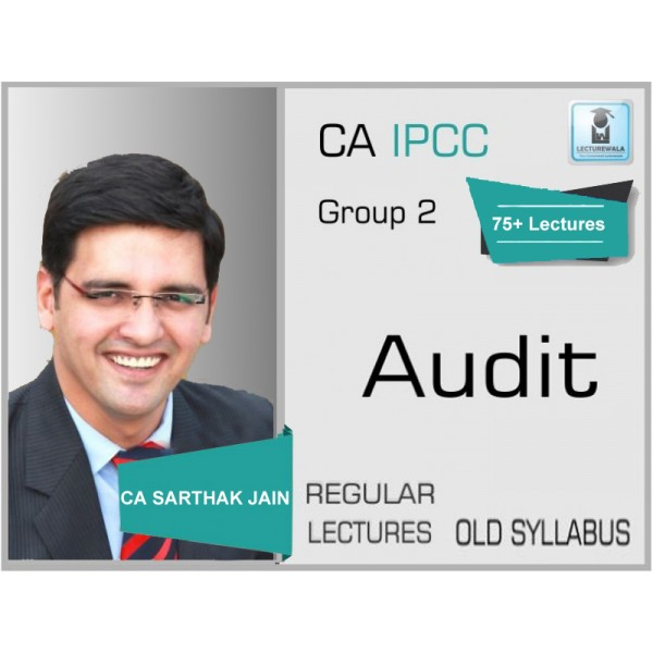 CA IPCC AUDIT OLD by CA SARTHAK JAIN (For May 2019)