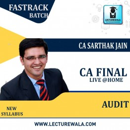 CA Final Audit Faster Batch (Pre-Booking) New/Old Syllabus Regular Course : Video Lecture + Study Material By CA Sarthak Jain (For Nov 2021 to Nov. 2022)