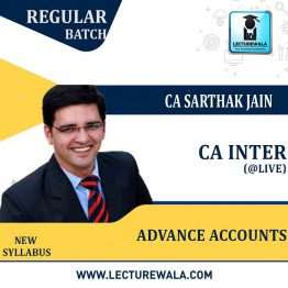 CA Inter Advance Accounts @ LIVE +BACKUP Regular Course : Video Lecture + Study Material By CA Sarthak Jain (For May 2022 to Nov 2022)