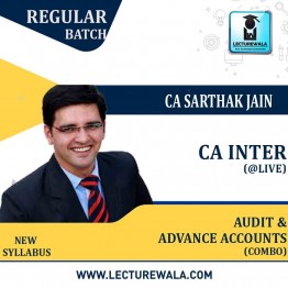 CA Inter Advance Accounting & Audit @Live + Backup Regular Course Combo : Video Lecture + Study Material By CA Sarthak Jain (For May 22 to Nov 22)