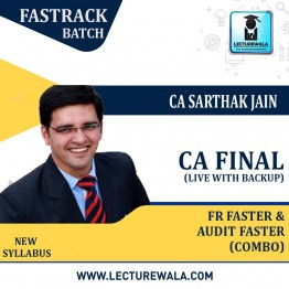 CA Final FR & Audit Faster New Syllabus Live with Backup Fast Track Combo (New Recording) : Video Lecture + Study Material By CA Sarthak Jain (For Nov 2021 & May 2022 & Onwards)