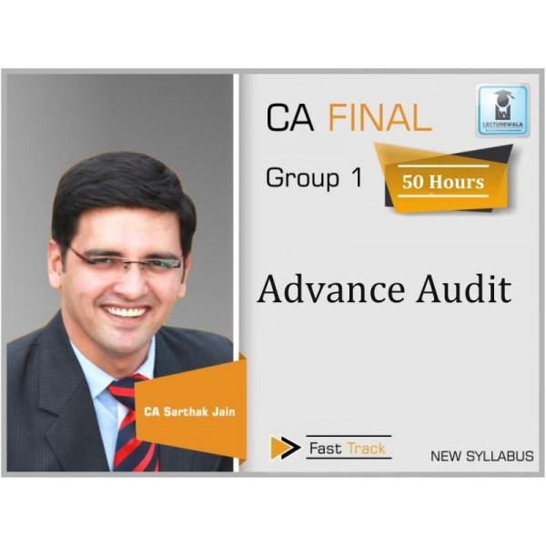 CA Final Audit New Syllabus Course Course : Video Lecture + Study Material By CA Sarthak Jain (For Nov. 2019 & Onwards)