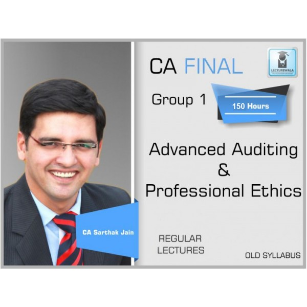 CA Final Audit Old Syllabus Regular Course : Video Lecture + Study Material By CA Sarthak Jain (For Nov. 2019 & Onwards)