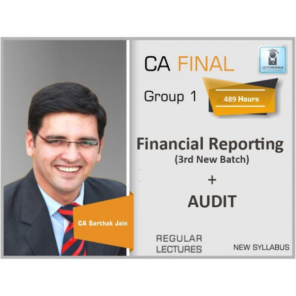 CA FINAL FR (3rd Batch) & AUDIT (Latest) COMBO by CA SARTHAK JAIN (FOR MAY & NOV. 19)