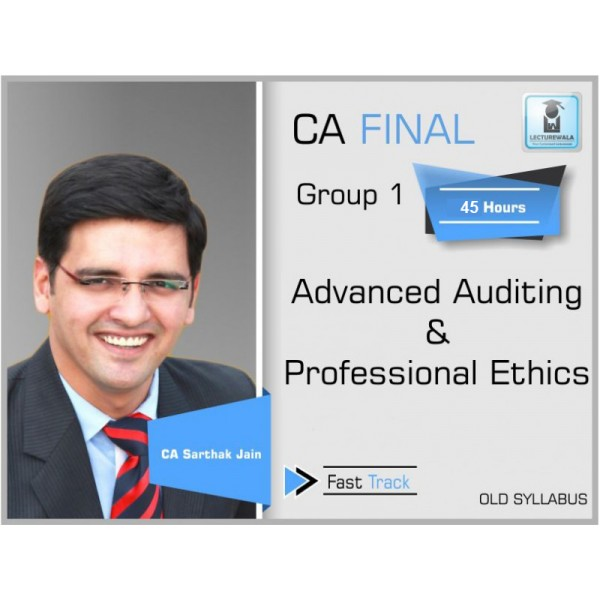 CA Final Audit Old Syllabus Crash Course : Video Lecture + Study Material By CA Sarthak Jain (For Nov. 2019 & Onwards)