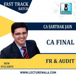 CA Final FR and Audit New Syllabus Fast Track Combo (Previous Batch) : Video Lecture + Study Material By CA Sarthak Jain (For May 2021 to Nov. 2022)