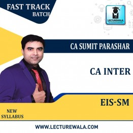 CA INTER EIS-SM Latest FAST TRACK Live At Home+Google Drive Course  : Video Lecture + Study Material By Prof. Sumit Parashar (For Nov. 2021 & Onward)