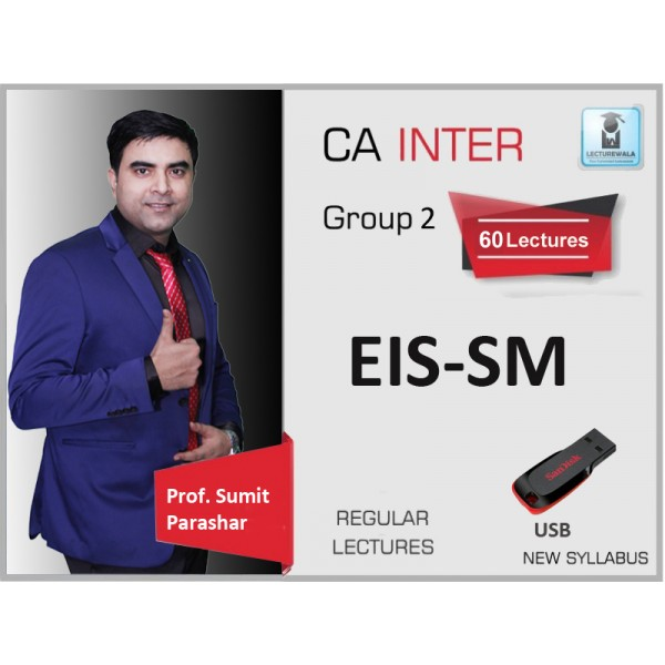 CA Inter EIS-SM Regular Course : Video Lecture + Study Material By Prof. Sumit Parashar (For May 2020 & Onwards)