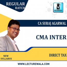 CMA Inter Direct Tax  New Recording (AY 2022-23) Regular Course : Video Lecture + Study Material By CA Suraj Agarwal (For JUNE - DEC 2022)