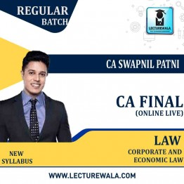 CA Final Corporate Law (Online Live) And Economic Laws (Pre-Recorded OTT) Live Batch Regular Course By CA Swapnil Patni (For NOV. 2021 / MAY 2022 / NOV 2022)