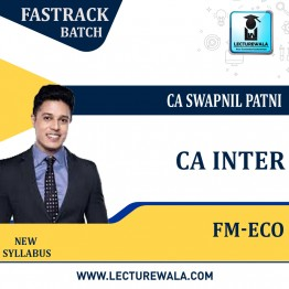 CA Inter FM & Eco Fastrack Course : Video Lecture + Study Material By CA Swapnil Patni (For Nov. 2021 & May 2022)